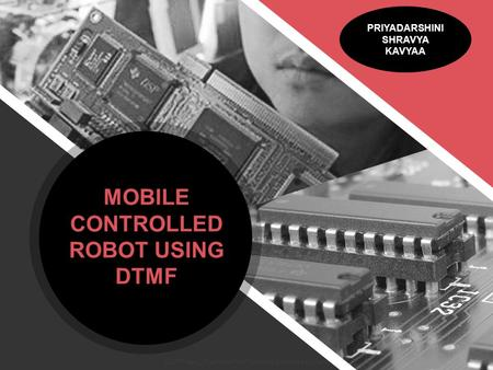 PRIYADARSHINI SHRAVYA KAVYAA MOBILE CONTROLLED ROBOT USING DTMF ALLPPT.com _ Free PowerPoint Templates, Diagrams and Charts.