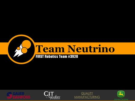 Team Neutrino FIRST Robotics Team #3928. Who we are FIRST FRC 4-H team #3928 Team Neutrino Founded 2012 Story County high school students, ISU mentors,