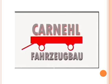 The name CARNEHL is a synonym for quality and competence. At the beginning there was the idea of building vehicles tailored to the individual requirements.