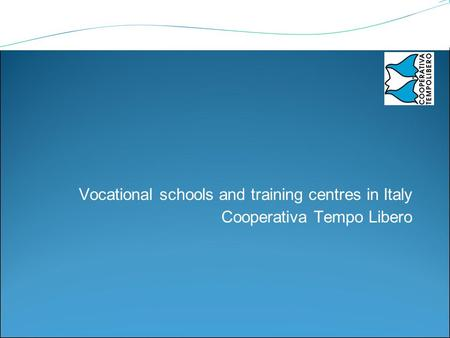 Vocational schools and training centres in Italy Cooperativa Tempo Libero.