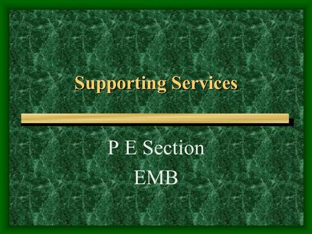 Supporting Services P E Section EMB. <strong>Professional</strong> <strong>Development</strong> Programme Summer School for PE <strong>Teachers</strong> July Induction Course for New HOD Oct/Nov Induction.
