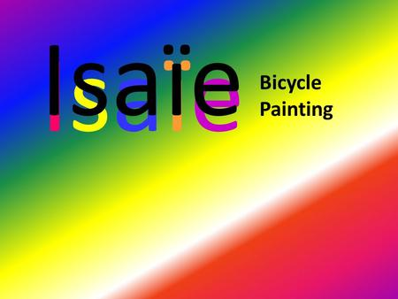 IsaïeIsaïe Isaïe Bicycle Painting. IsaIsa ïe 'have your bicycle speak for you'