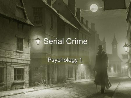 "Serial Crime Psychology 1. Serial Crime Many definitionsMany definitions Different from ""multiple crimes""Different from ""multiple crimes"" Almost always."