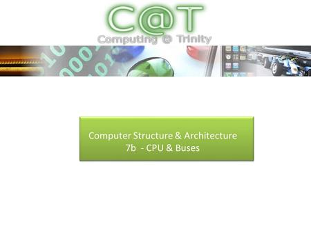 Computer Structure & Architecture 7b - CPU & Buses.