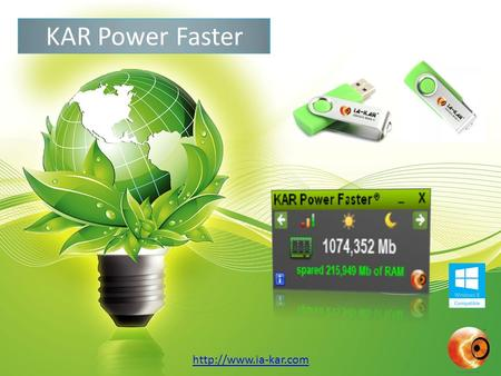 KAR Power Faster  Introduction Energy: extend battery life Material: extends the life of computer equipment Save time: more efficiency.