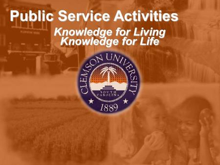 Public Service Activities Knowledge for Living Knowledge for Life.
