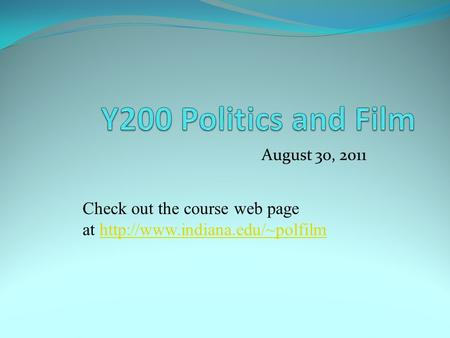 August 30, 2011 Check out the course web page at