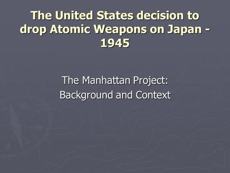 why the united states dropped the Less than a month later, atomic bombs were dropped on the  when the united  states dropped the atomic bomb on august 6, 1945,.