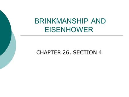 BRINKMANSHIP AND EISENHOWER CHAPTER 26, SECTION 4.