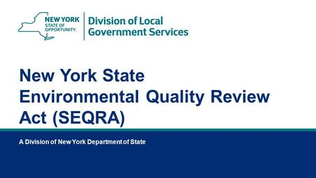 A Division of New York Department of State New York State Environmental Quality Review Act (SEQRA)