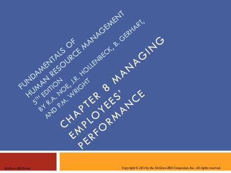 Copyright © 2014 by the McGraw-Hill Companies, Inc. All rights reserved. McGraw-Hill/Irwin CHAPTER 8 MANAGING EMPLOYEES' PERFORMANCE FUNDAMENTALS OF HUMAN.