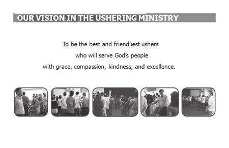 OUR VISION IN THE USHERING MINISTRY
