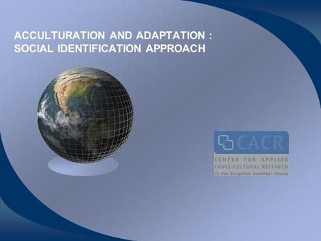 ACCULTURATION AND ADAPTATION : SOCIAL IDENTIFICATION APPROACH