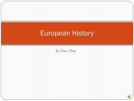 "In One Day European History Classical Europe- 800-400 BC Greece became known as the ""Cradle of Democracy"" First democratic government Athens wrote the."