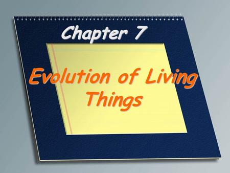 Chapter 7 Evolution of Living Things. A characteristic that improves an individual's ability to survive and reproduce in a particular environment Adaptation.