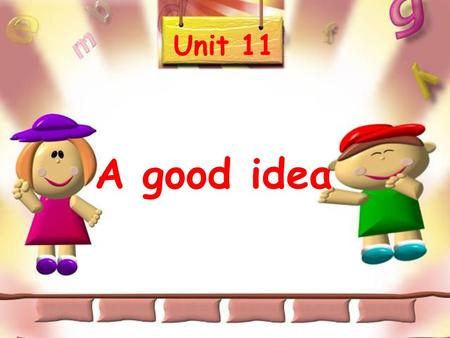 Unit 11 A good idea Swimming, swimming, I like swimming. swimming go swimming. 去游泳 Let's Let's, let's,