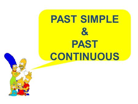 PAST SIMPLE & PAST CONTINUOUS. Affirmative Subject Verb Regular Irregular -ed 2nd column FORMS Subject was/were Verb-ing Bart painted the wall. Bart wrote.