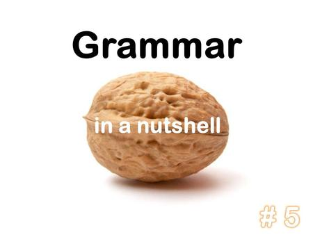 Grammar in a nutshell. Have of Has + voltooid deelwoord Check out the list on page 168/169 TB!!! p. 84 TB.