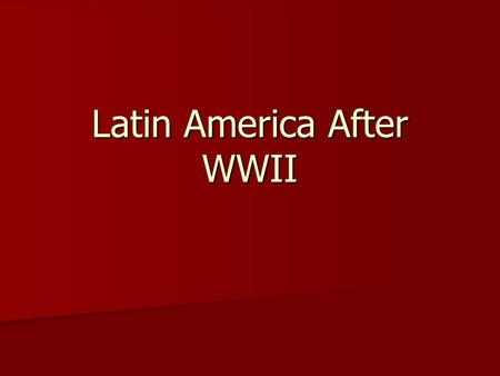 Latin America After WWII. IB Objectives Spread of Cold War from Europe Spread of Cold War from Europe US Foreign Policy during the Cold War US Foreign.
