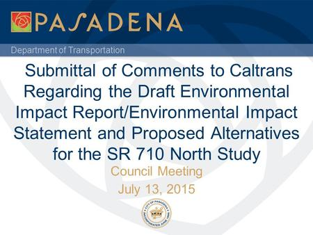 Department of Transportation Submittal of Comments to Caltrans Regarding the Draft Environmental Impact Report/Environmental Impact Statement and Proposed.