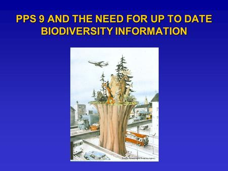 PPS 9 AND THE NEED FOR UP TO DATE BIODIVERSITY INFORMATION Swedish Environmental Protection Agency.