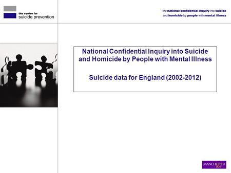 National Confidential Inquiry into Suicide and Homicide by People with Mental Illness Suicide data for England (2002-2012)