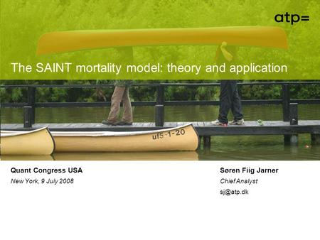 The SAINT mortality model: theory and application Quant Congress USA New York, 9 July 2008 Tryk Alt+F8 og Afspil auto_open for at vise værktøjslinien til.