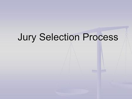 Jury Selection Process. Role of the Jury Juries are fundamental to the Canadian justice system. In a criminal trial, 12 people are chosen at random to.