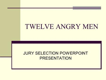 TWELVE ANGRY MEN JURY SELECTION POWERPOINT PRESENTATION.