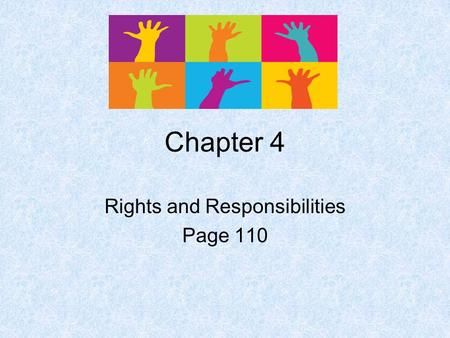 Chapter 4 Rights and Responsibilities Page 110. Bill of Rights Many argued that the Constitution needed a Bill of Rights to protect the Freedoms of Americans.