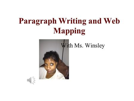 With Ms. Winsley Paragraph Writing and Web Mapping.