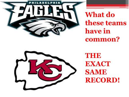 What do these teams have in common? THE EXACT SAME RECORD!
