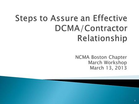 NCMA Boston Chapter March Workshop March 13, 2013 1.