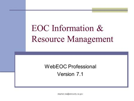 EOC Information & Resource Management WebEOC Professional Version 7.1.