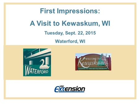 First Impressions: A Visit to Kewaskum, WI Tuesday, Sept. 22, 2015 Waterford, WI.