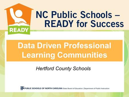 Data Driven Professional Learning Communities Hertford County Schools.