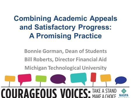 Combining Academic Appeals and Satisfactory Progress: A Promising Practice Bonnie Gorman, Dean of Students Bill Roberts, Director Financial Aid Michigan.