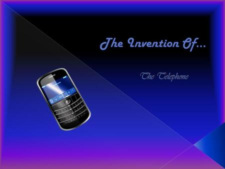 The Invention Of… The Telephone.