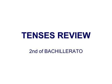 TENSES REVIEW 2nd of BACHILLERATO. PRESENT SIMPLE USES: 1.A REGULAR HABIT OR ROUTINE Japanese usually send text messages We attend yoga lessons on Mondays.