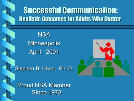 Successful Communication: Realistic Outcomes for Adults Who Stutter Successful Communication: Realistic Outcomes for Adults Who Stutter NSAMinneapolis.