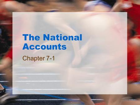 The National Accounts Chapter 7-1. What you will learn in this chapter: How economists use aggregate measures to track the performance of the economy.