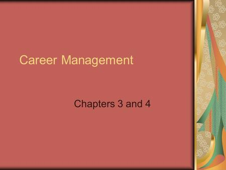 Career Management Chapters 3 and 4. Career Management Review from Ch. 1: Objective vs. subjective experience An example from your assignment?