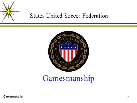 1 Gamesmanship States United Soccer Federation Gamesmanship.
