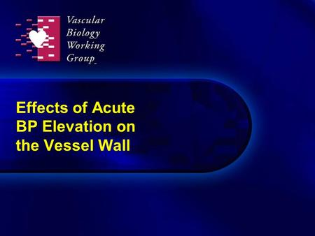 Effects of Acute BP Elevation on the Vessel Wall.