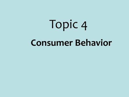 Consumer Behavior Topic 4. Utility  Like elasticity, Utility is another fancy name for satisfaction or happiness  Utility refers to satisfaction derived.