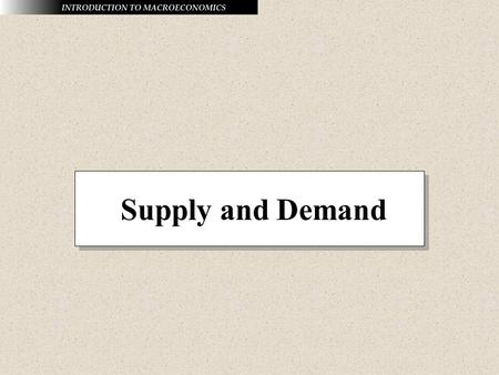 Supply and Demand. The Law of Demand The law of demand holds that other things equal, as the price of a good or service rises, its quantity demanded falls.