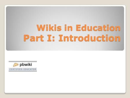 Wikis in Education Part I: Introduction Helena Baert.