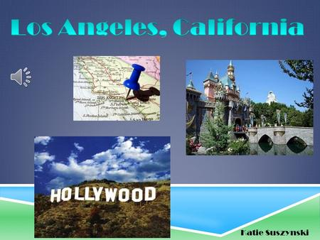 Katie Suszynski I want to go to LA because I have never been there. Another reason I want to go is because of all the theme parks. I would also like.
