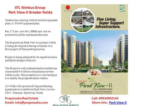 IITL Nimbus Group Park View-II Greater Noida Nimbus has come up with its lucrative payment plan i.e. 50-50% payment plan. Pay 17 Lacs now for 2 BHK and.