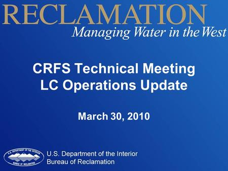CRFS Technical Meeting LC Operations Update March 30, 2010.